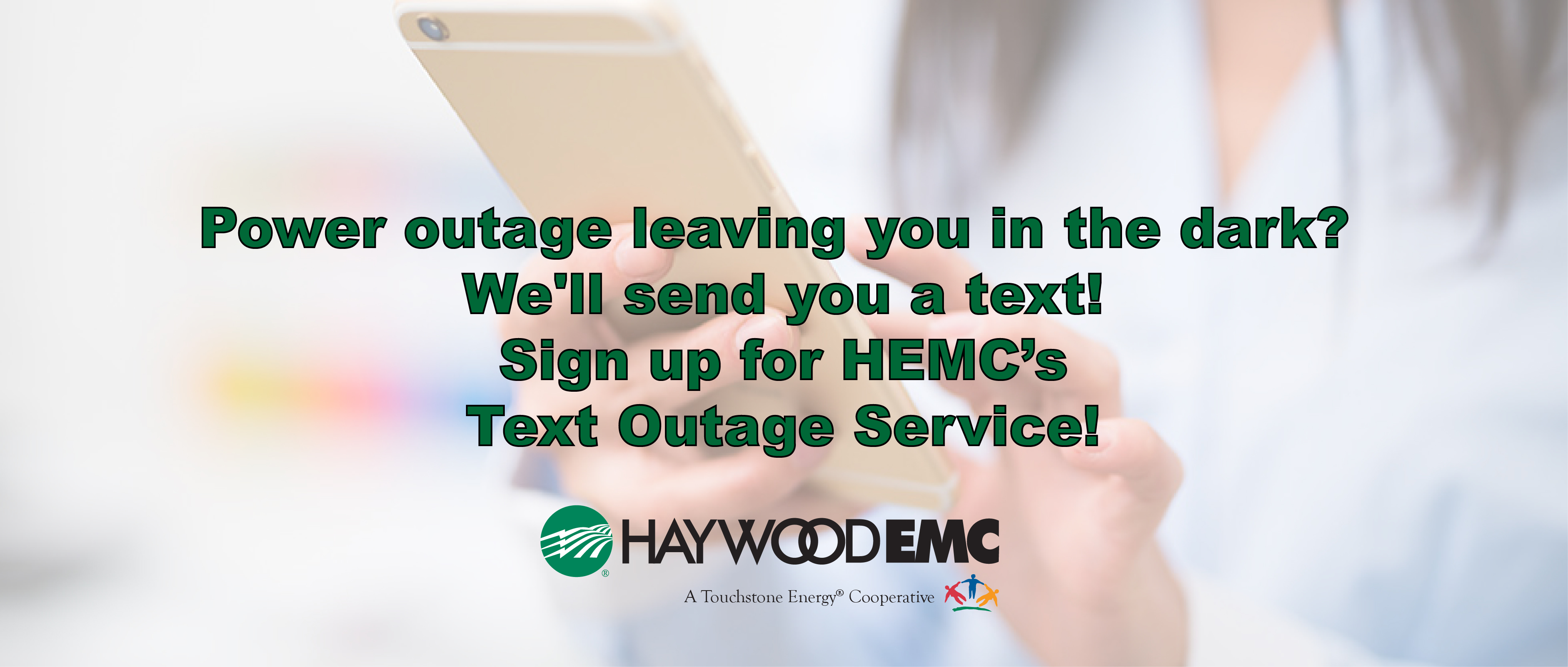 https://www.haywoodemc.com/sites/haywoodemc/files/revslider/image/Text%20Outage%20slide-01.jpg
